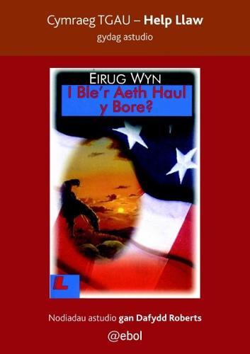 Help Llaw Gydag Astudio: i Ble'r Aeth Haul y Bore - Cymraeg TGAU (Paperback)