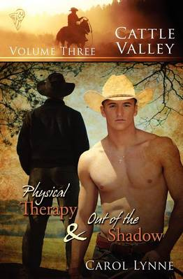 Physical Therapy: AND Out of the Shadow - Cattle Valley v. 3 (Paperback)