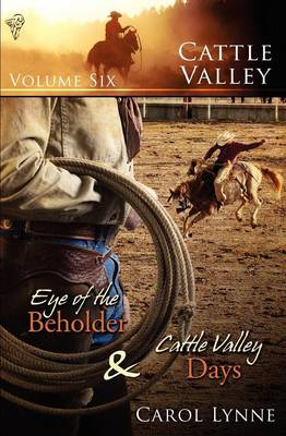 Eye of the Beholder: AND Cattle Valley Days - Cattle Valley v. 6 (Paperback)