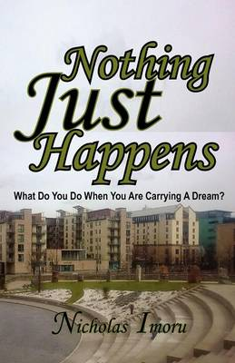 Nothing Just Happens (Paperback)