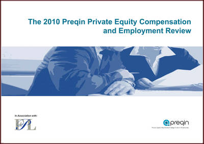 Preqin Private Equity Compensation and Employment Review 2010 (Paperback)