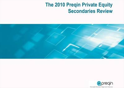2010 Preqin Private Equity Secondaries Review (Paperback)