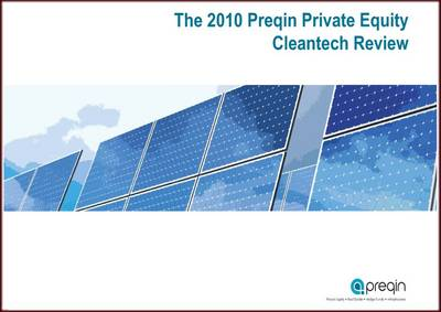 The 2010 Preqin Private Equity Cleantech Review (Paperback)