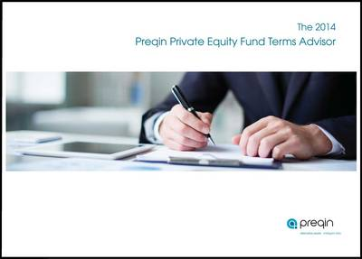 The 2014 Preqin Private Equity Fund Terms Advisor (Paperback)