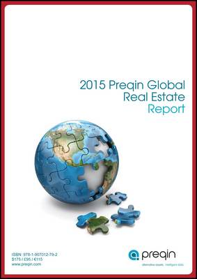 The 2015 Preqin Global Real Estate Report (Paperback)