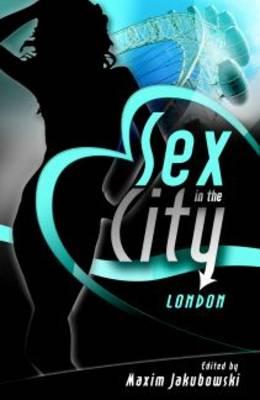 Sex in the City - London - Destination Erotica - London 1 (Paperback)