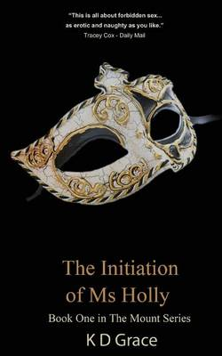 The Initiation of Ms Holly - The Mount Series 1 (Paperback)