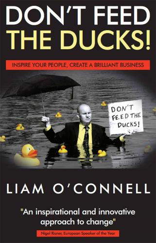 Don't Feed The Ducks: In Your Business or Your Life (Paperback)
