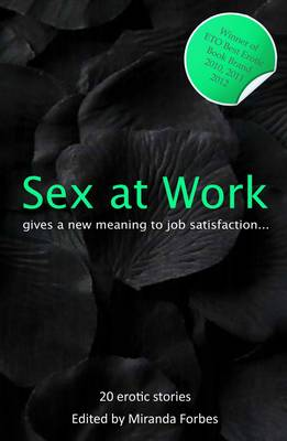 Sex at Work: Twenty Sexy Stories That Give a New Meaning to Job Satisfaction. - Xcite Best-Selling Collections 9 (Paperback)