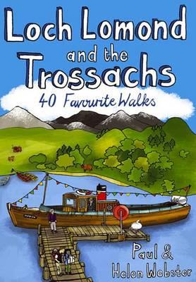 Loch Lomond and the Trossachs: 40 Favourite Walks (Paperback)