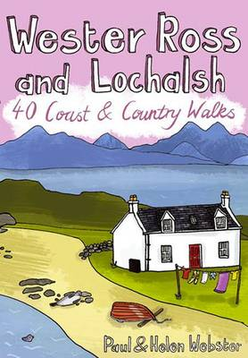 Wester Ross and Lochalsh: 40 Coast and Country Walks (Paperback)