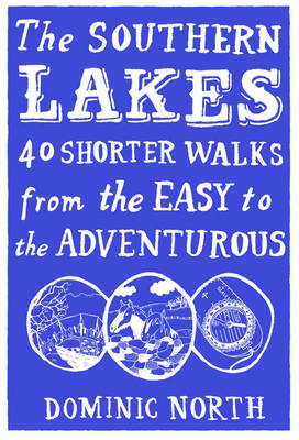 The Southern Lakes: 40 Shorter Walks from the Easy to the Adventurous (Paperback)