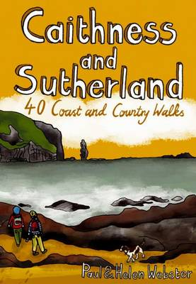 Caithness and Sutherland: 40 Coast and Country Walks (Paperback)