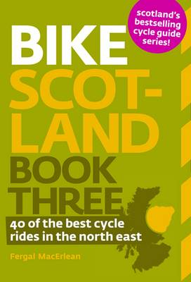 Bike Scotland: 40 of the Best Rides in the North East: Book 3 (Paperback)