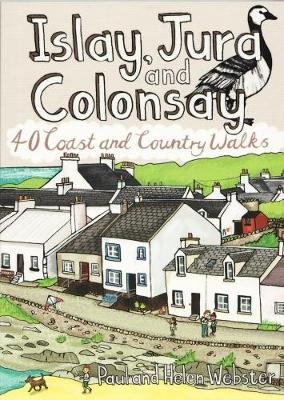 Islay, Jura and Colonsay: 40 Coast and Country Walks (Paperback)