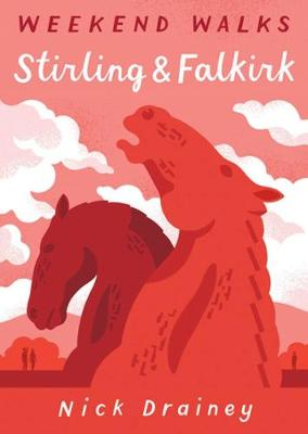 Stirling & Falkirk: Weekend Walks - Walking Weekends (Paperback)