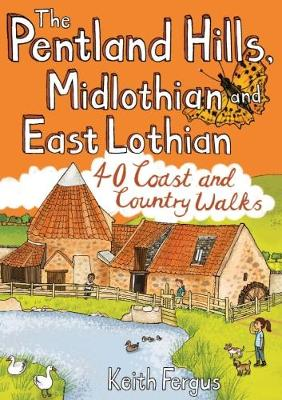 The Pentland Hills, Midlothian and East Lothian: 40 Coast and Country Walks (Paperback)