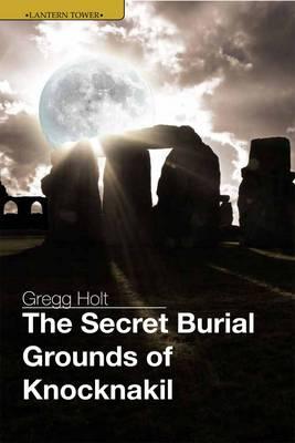 The Secret Burial Grounds of Knocknakil (Paperback)