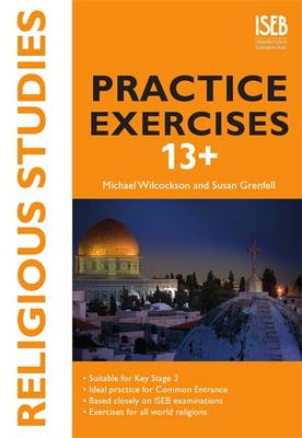 Religious Studies Practice Exercises 13+: Practice Exercises for Common Entrance preparation (Paperback)