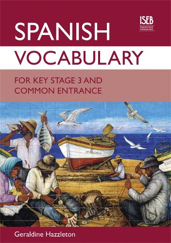 Spanish Vocabulary for Key Stage 3 and Common Entrance (Paperback)
