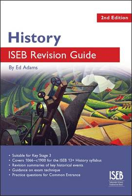 History ISEB Revision Guide: A Revision Book for Common Entrance - ISEB Revision Guides (Paperback)