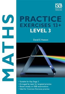Maths Practice Exercises 13+: Level 3: Practice Exercises for Common Entrance Preparation (Paperback)
