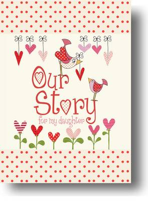 Our Story, for My Daughter - Parent & Child (Hardback)