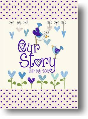 Our Story, for My Son - Parent & Child No. 4 (Hardback)