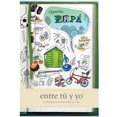 Querido Papa: Cuentame la Historia de tu Vida: Entre Tu y Yo - Journals of a Lifetime (Hardback)