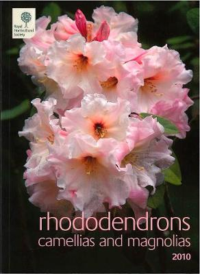 Rhododendrons, Camellias and Magnolias 2010 (Paperback)