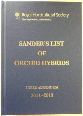 Sander's List of Orchid Hybrids 3 Years Addendum 2011-2013 (Hardback)