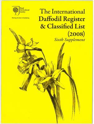 The International Daffodil Register & Classified List 2008: Sixth supplement (Paperback)