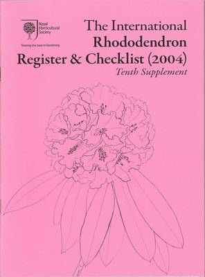The International Rhododendron Register & Checklist (2004): Tenth Supplement (Paperback)