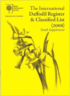 The International Daffodil Register & Classified List (2008): Tenth Supplement (Paperback)