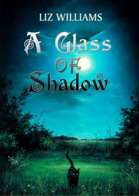 A Glass of Shadow (Hardback)