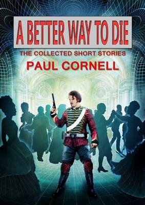 A Beter Way to Die: Collected Short Stories (Hardback)