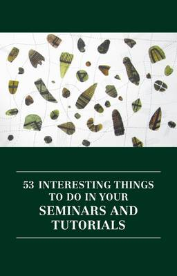 53 Interesting Things to Do in Your Seminars and Tutorials - Professional and Higher Education 2 (Paperback)