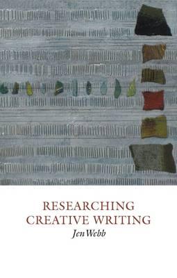 Researching Creative Writing - Creative Writing Studies 6 (Hardback)