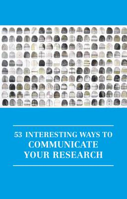 53 Interesting Ways to Communicate Your Research - Professional and Higher Education 5 (Paperback)