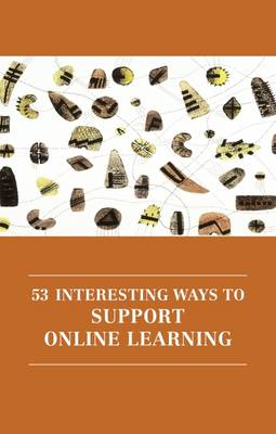 53 interesting ways to support online learning 2016 - Professional and higher education 7 (Paperback)