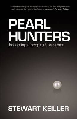Pearl Hunters: Becoming a People of Presence (Paperback)