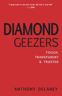 Diamond Geezers: Tough, Transparent and Trusted (Paperback)