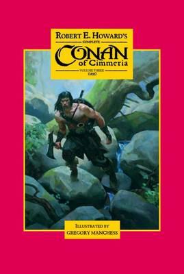 Robert E. Howard's Complete Conan of Cimmeria: v. 3 (Hardback)