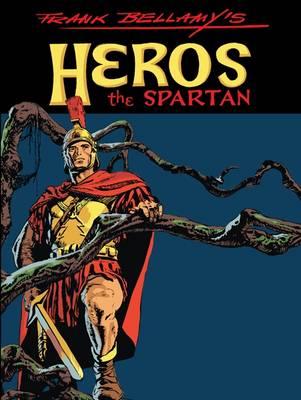 Frank Bellamy's Heros the Spartan (Hardback)
