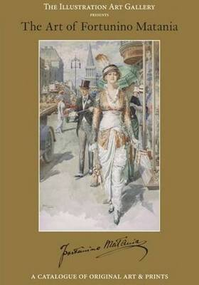 The Art of Fortunino Matania: Illustration Art Gallery Presents a Catalogue of Art and Prints (Paperback)