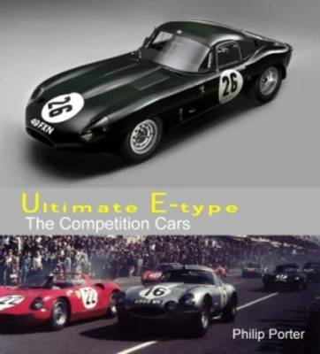 Ultimate E-type - The Competition Cars (Hardback)