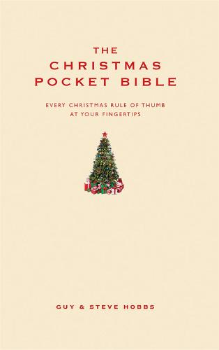 The Christmas Pocket Bible: Every Christmas rule of thumb at your fingertips - Pocket Bibles (Hardback)