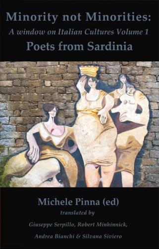 Minority Not Minorities - A Window on Italian Cultures: 1. Sardinian Poets - Minority Not Minorities - a Window on Italian Cultures (Paperback)