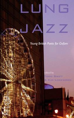 Lung Jazz - Young British Poets for Oxfam (Paperback)