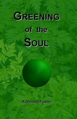 Greening of the Soul (Paperback)